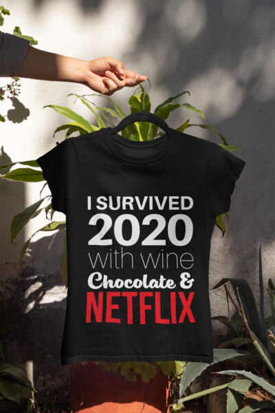 I Survived 2020 with wine chocolate and Netflix